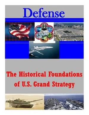 The Historical Foundations of U.S. Grand Strategy