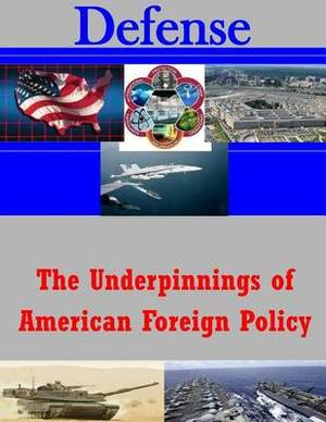 The Underpinnings of American Foreign Policy