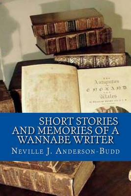 Short Stories and Memories of a Wannabe Writer