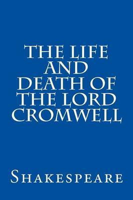The Life and Death of the Lord Cromwell