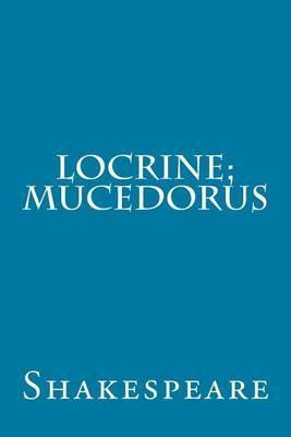 Locrine; Mucedorus