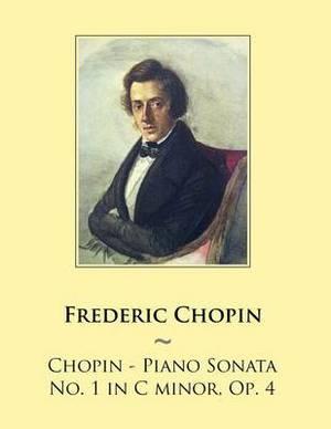 Chopin - Piano Sonata No. 1 in C Minor, Op. 4