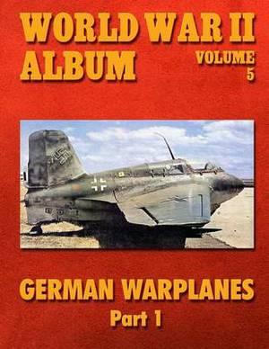 World War II Album Volume 5: German Warplanes Part 1