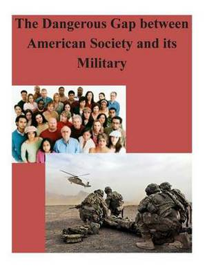 The Dangerous Gap Between American Society and Its Military
