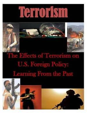 The Effects of Terrorism on U.S. Foreign Policy: Learning from the Past