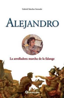 Alejandro: La Arrolladora Marcha de La Falange