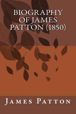 Biography of James Patton (1850)