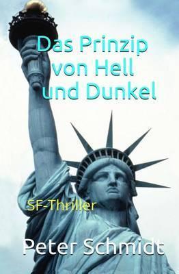 Das Prinzip Von Hell Und Dunkel: SF-Thriller