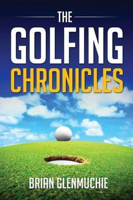 The Golfing Chronicles
