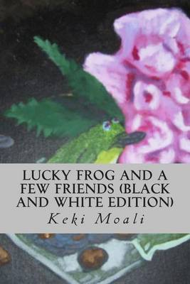 Lucky Frog and a Few Friends (Black and White Edition)