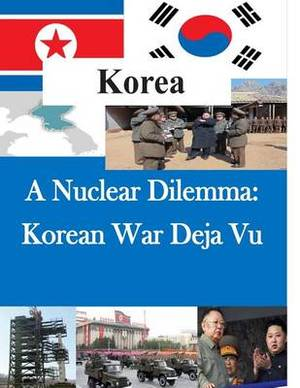 A Nuclear Dilemma: Korean War Deja Vu