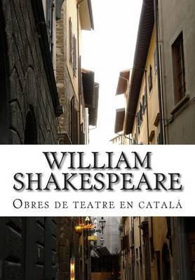 William Shakespeare, Obres de Teatre En Catala