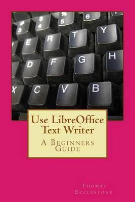 Use Libreoffice Text Writer: A Beginners Guide