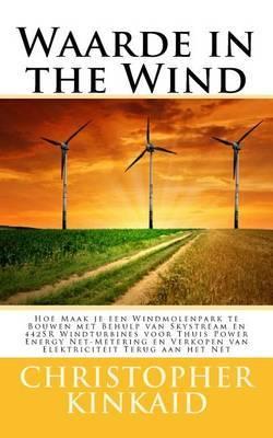 Waarde in the Wind: Hoe Maak Je Een Windmolenpark Te Bouwen Met Behulp Van Skystream En 442sr Windturbines Voor Thuis Power Energy Net-Metering En Verkopen Van Elektriciteit Terug Aan Het Net