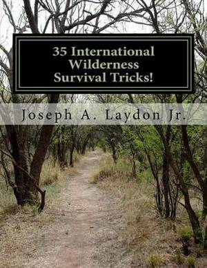 35 International Wilderness Survival Tricks!
