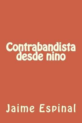 Contrabandista Desde Nino: ,