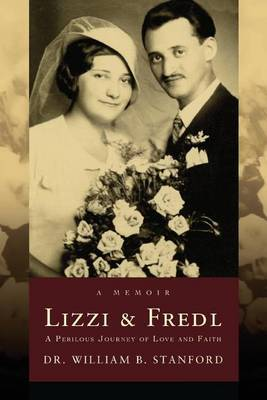 Lizzi & Fredl  : A Perilous Journey of Love and Faith