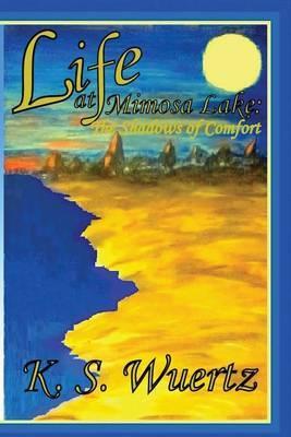 Life at Mimosa Lake: The Shadows of Comfort