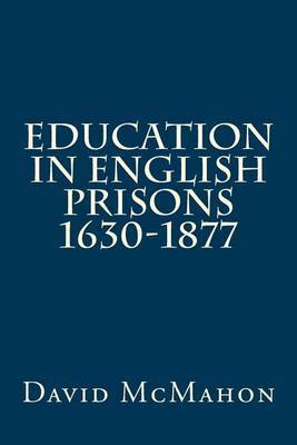 Education in English Prisons 1630-1877