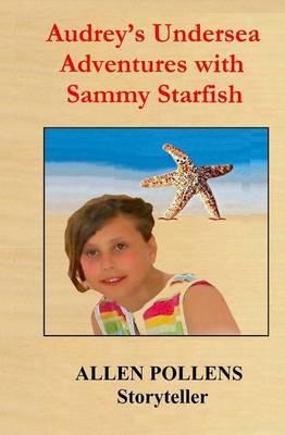 Audrey's Undersea Adventures with Sammy Starfish