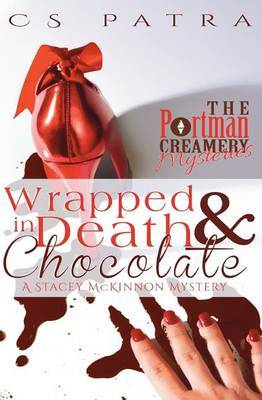 Wrapped in Death and Chocolate: A Stacey McKinnon Mystery