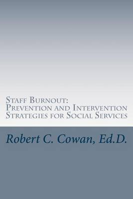 Staff Burnout: Prevention and Intervention Strategies for Social Services