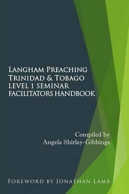 Langham Preaching Trinidad & Tobago Level 1 Seminar  : Facilitators Handbook