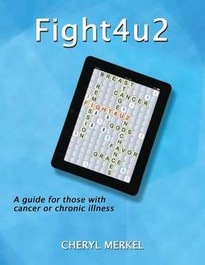 Fight4u2: A Guide for Those with Cancer or Chronic Illness