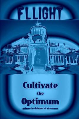 Cultivate the Optimum: In Defense of Greatness