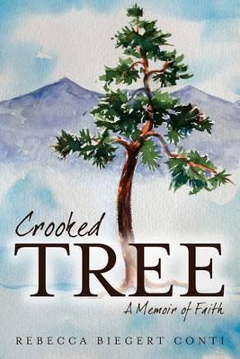 Crooked Tree: A Memoir of Faith