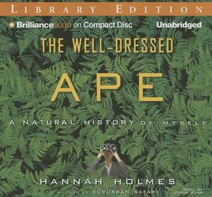The Well-Dressed Ape: A Natural History of Myself Library Edition