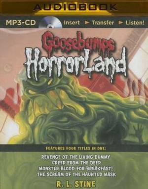 Goosebumps Horrorland Boxed Set #1: Revenge of the Living Dummy, Creep from the Deep, Monster Blood for Breakfast!, the Scream of the Haunted Mask
