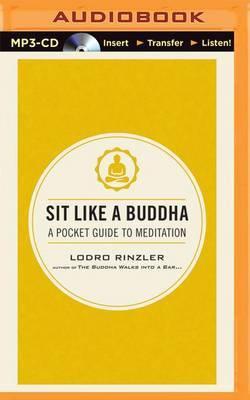 Sit Like a Buddha: A Pocket Guide to Meditation