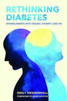 Rethinking Diabetes: Entanglements with Trauma, Poverty, and HIV