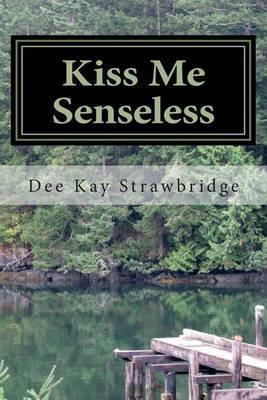 Kiss Me Senseless: One More Time