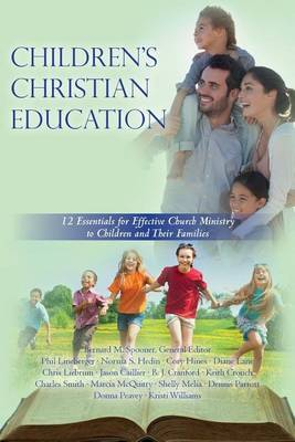 Children's Christian Education: 12 Essentials for Effective Church Ministry to Children and Their Families