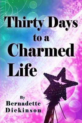 Thirty Days to a Charmed Life