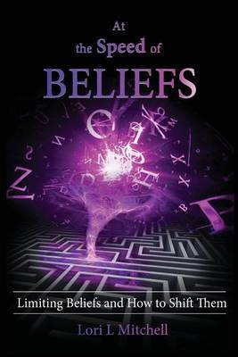 At the Speed of Beliefs: Limiting Beliefs and How to Shift Them