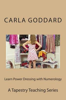 Learn Power Dressing with Numerology: A Tapestry Living Series