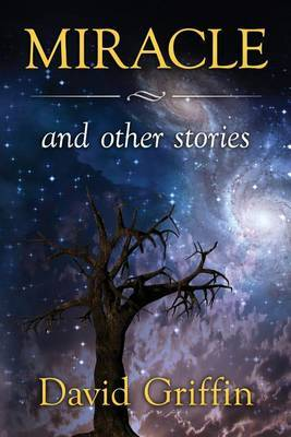 Miracle: And Other Stories