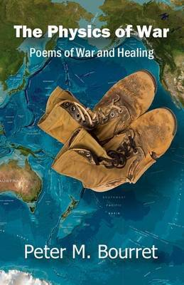 The Physics of War: Poems of War and Healing