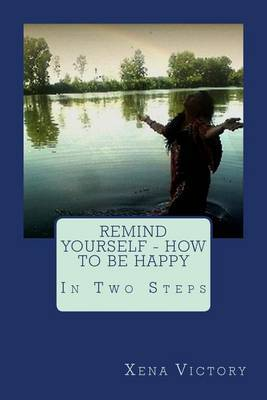 Remind Yourself - How to Be Happy: In Two Steps