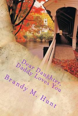 Dear Daughter: Daddy Loves You