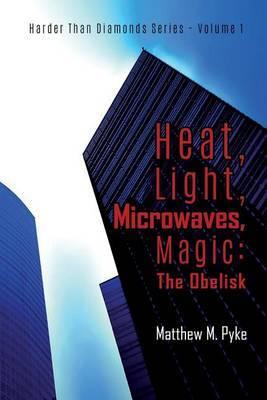 Heat, Light, Microwaves, Magic: The Obelisk