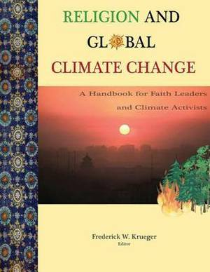 Religion and Global Climate Change: A Handbook for Faith Leaders and Climate Activists