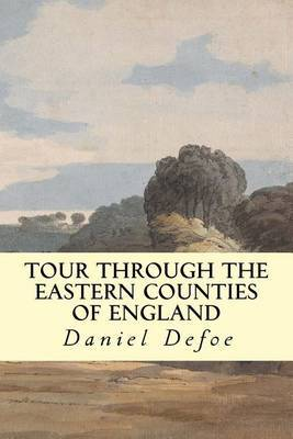 A Tour Through the Eastern Counties of England
