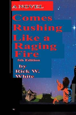 Comes Rushing Like a Raging Fire 7th Edition