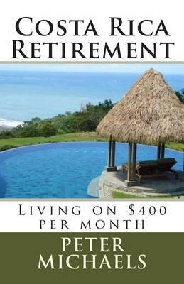Costa Rica Retirement: Living on $400 Per Month