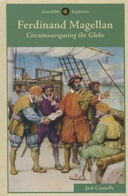 Ferdinand Magellan: Circumnavigating the Globe