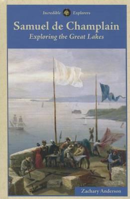 Samuel de Champlain: Exploring the Great Lakes